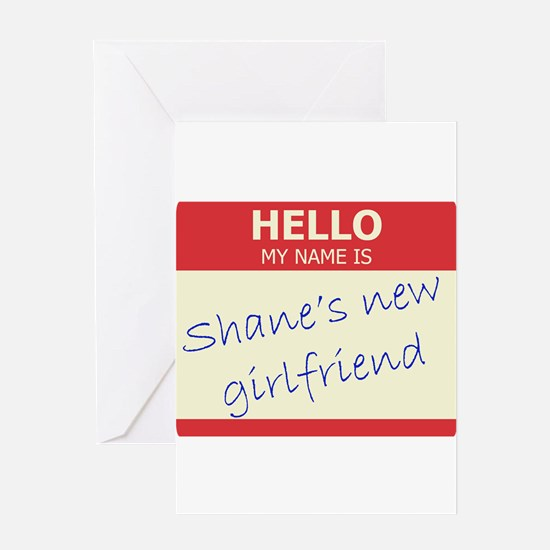 Shane's New Girlfriend Greeting Card