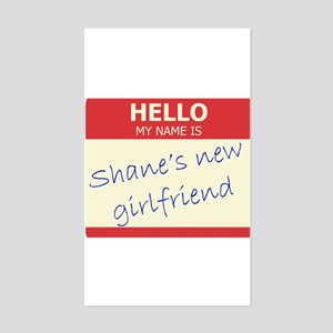 Shane's New Girlfriend Rectangle Sticker