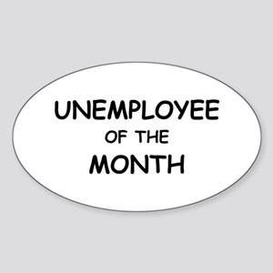 unemployee of the month Oval Sticker