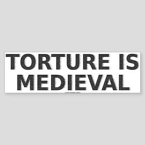 Torture is Medieval Bumper Sticker
