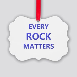 EVERY ROCK MATTERS Ornament