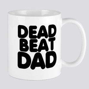 Dead Beat Dad Mug