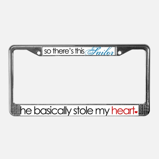 A Sailor Stole My Heart License Plate Frame