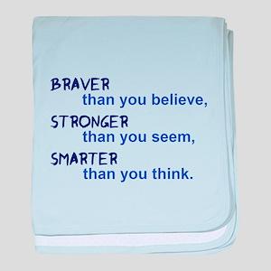 inspire quote - braver stronger smart baby blanket