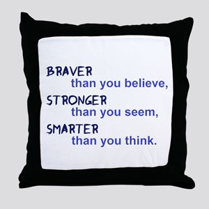 inspire quote - braver stronger smart Throw Pillow