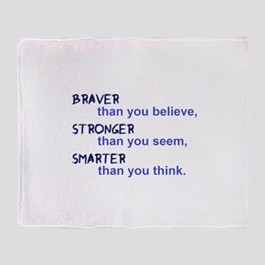inspire quote - braver stronger smar Throw Blanket