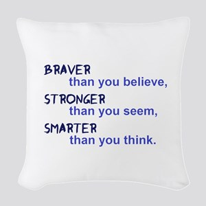 inspire quote - braver stronge Woven Throw Pillow