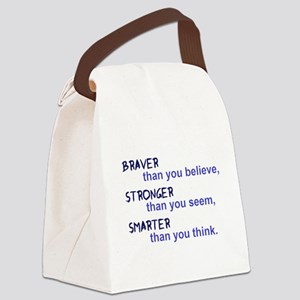 inspire quote - braver stronger s Canvas Lunch Bag