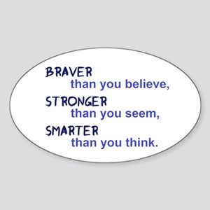 inspire quote - braver stronger smarter Sticker