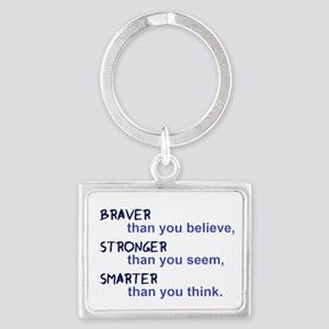 inspire quote - braver stronger smarter Keychains