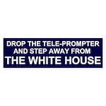 Drop the Tele-Prompter Bumper Sticker