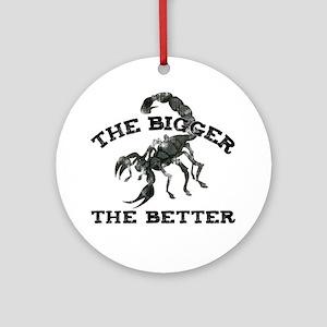 Bigger the Better Ornament (Round)
