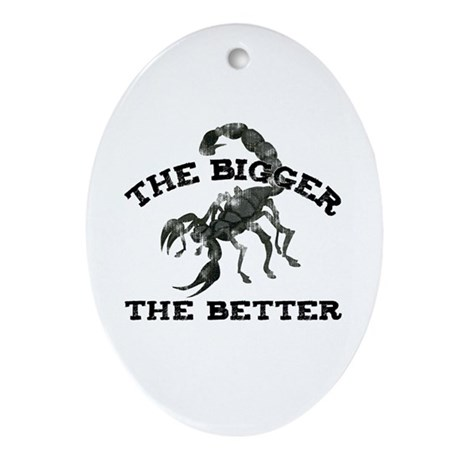 Bigger the Better Oval Ornament