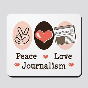 Peace Love Journalism Mousepad