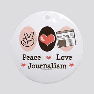 Peace Love Journalism Ornament (Round)