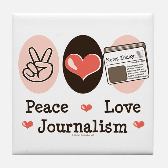 Peace Love Journalism Tile Coaster