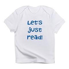 Let's Just Read Infant T-Shirt