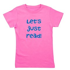 Let's Just Read Girls Tee T-Shirt