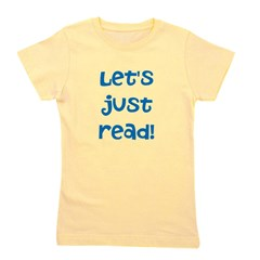 Let's Just Read Girls T-Shirt