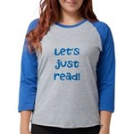 Let's Just Read Long Sleeve T-Shirt