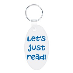 Let's Just Read Keychain - Acrylic Keychains
