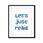 Let's Just Read Framed Panel Print