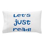 Let's Just Read Pillow Case