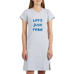 Let's Just Read Nightshirt T-Shirt