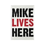 MIKE LIVES HERE Rectangle Magnet