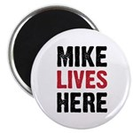 """MIKE LIVES HERE 2.25"""" Magnet (10 pack)"""
