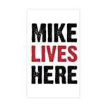 MIKE LIVES HERE Rectangle Sticker