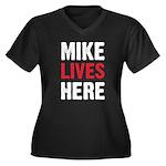 MIKE LIVES HERE Women's Plus Size V-Neck Dark T-Sh