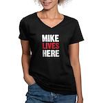 MIKE LIVES HERE Women's V-Neck Dark T-Shirt