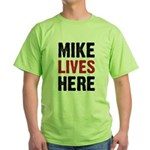 MIKE LIVES HERE Green T-Shirt