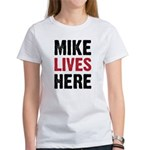 MIKE LIVES HERE Women's T-Shirt