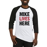 MIKE LIVES HERE Baseball Jersey