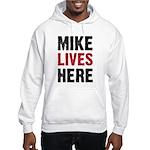 MIKE LIVES HERE Hooded Sweatshirt