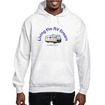 Living the RV Dream Hooded Sweatshirt