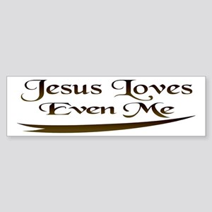 Jesus Loves Even Me Bumper Sticker