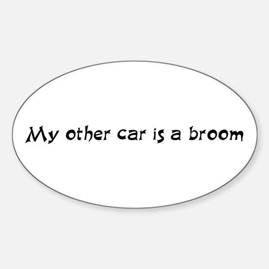 My other car is a broom Oval Decal