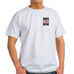 MIKE LIVES HERE Light T-Shirt (2 SIDED)