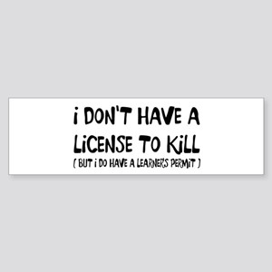 License To Kill Bumper Sticker
