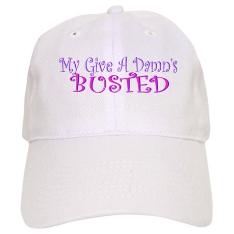 """""""My Give A Damn's Busted"""" Cap"""