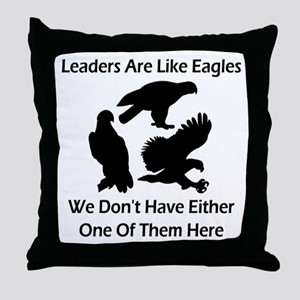 Leaders Are Like Eagles Throw Pillow
