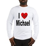 I Love Michael (Front) Long Sleeve T-Shirt