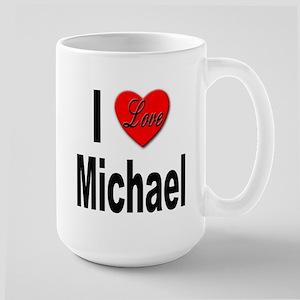I Love Michael Large Mug