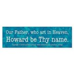 Our Father Howard Bumper Sticker