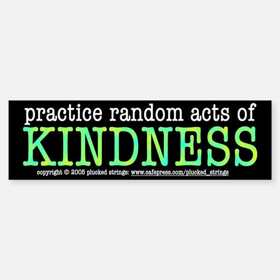 Random Acts of Kindness Bumper Car Car Sticker