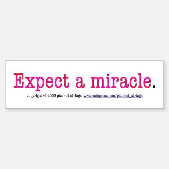 Expect a Miracle Bumper Bumper Bumper Sticker