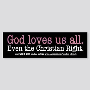 God Loves Even the Christian Right Bumper Sticker